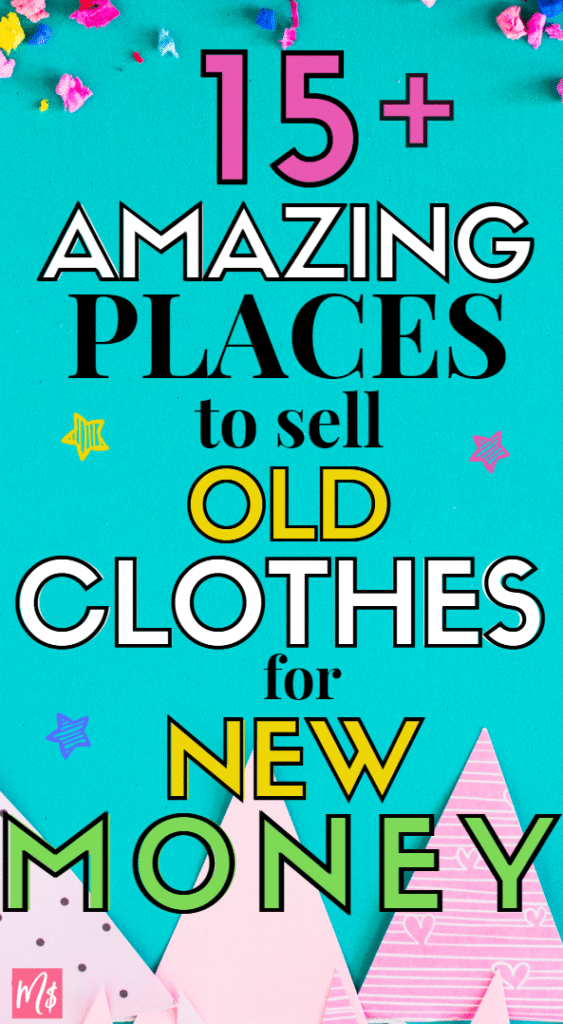amazing places to sell old used clothes for extra money make more money side hustle income flipping clothing secondhand clothes