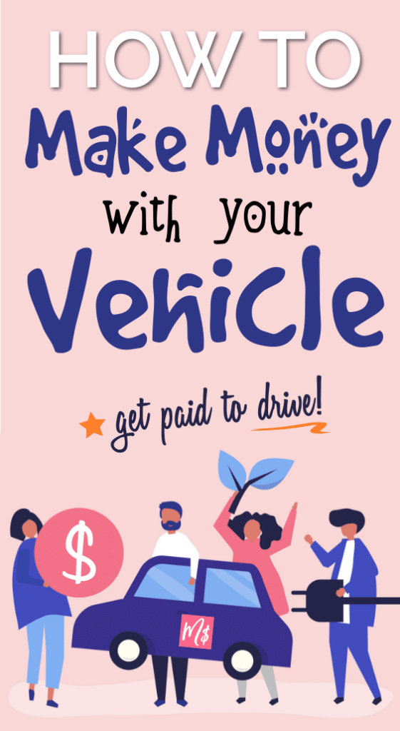 how to make money with your car, drive for money, making money driving, make extra income, side hustle, get paid to drive, uber, lyft driver, side hustles for cash