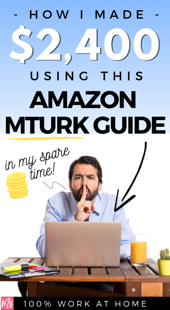 Amazon Turk Guide, MTurk Guide, Mechanical Turk, Make Money, Extra Money, Side Hustle for College Students, Make Money Spare Time, Make More Money, Tips, Work at Home Jobs, Work From HOme