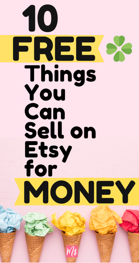 10 Things You Can Get For Free To Sell On Etsy Etsy Course