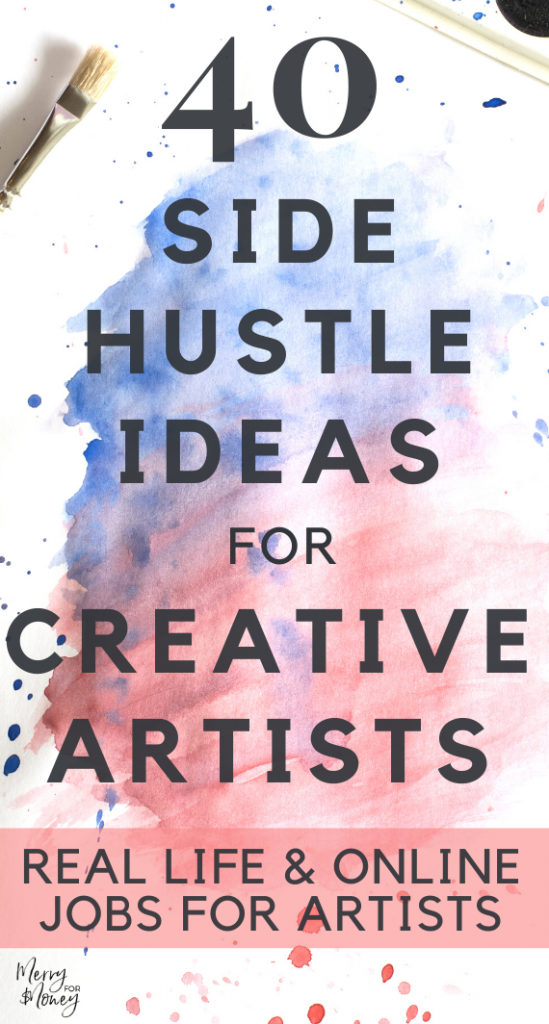 40 Creative awesome real Side Hustle Ideas for Aspiring Artists, make money, side jobs, work from home, artists jobs, side hustles, extra cash, online work, make extra cash, earn more income,